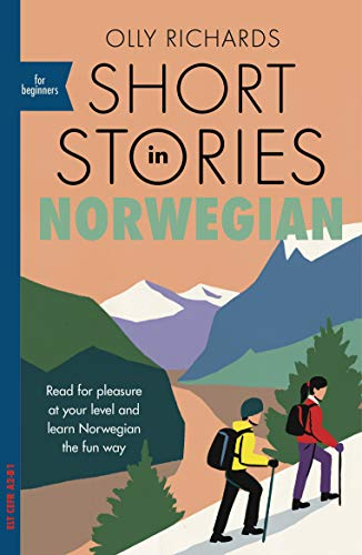 Short Stories in Norwegian for Beginners: Read for pleasure at your level, expand your vocabulary...
