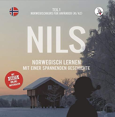 Nils. Norwegisch lernen mit einer spannenden Geschichte. Teil 1 - Norwegischkurs für Anfänger.