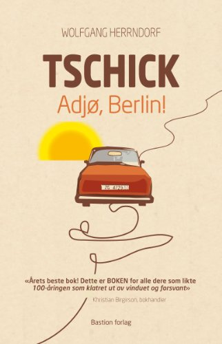 Tschick Adjø ,Berlin! (Norwegian Edition)