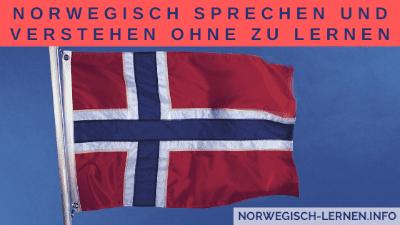 Norwegisch sprechen und verstehen ohne zu lernen