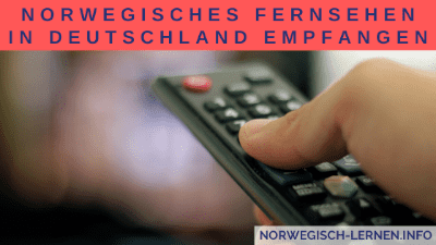 Norwegisches Fernsehen in Deutschland empfangen