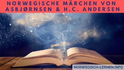 Norwegische Märchen von Asbjornsen und Moe Brodrene Grimm und H.C. Andersen