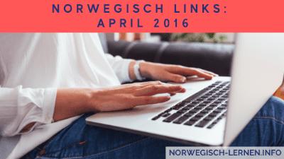 Norwegisch Links: April 2016