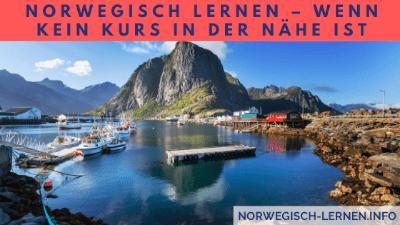 Norwegisch lernen – wenn kein Kurs in der Nähe ist