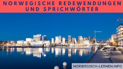 Norwegische Redewendungen und Sprichwörter