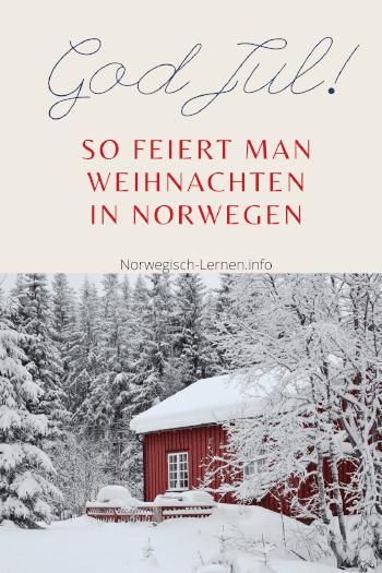 So feiert man Weihnachten in Norwegen