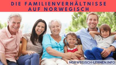 Die Familienverhältnisse auf Norwegisch