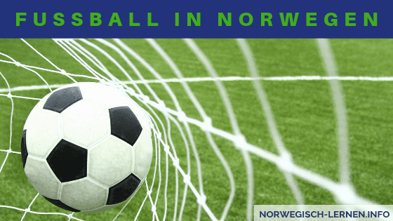 Fussball in Norwegen