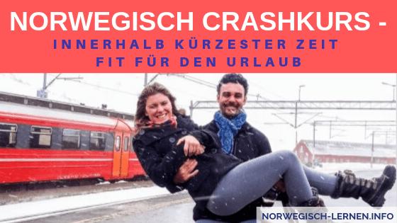 Norwegisch Crashkurs - Innerhalb kürzester Zeit fit für den Urlaub