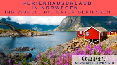 Ferienhausurlaub in Norwegen - Individuell die Natur genießen