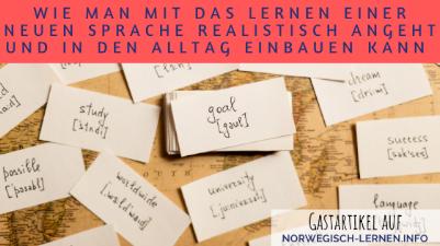 Wie man das Lernen einer neuen Sprache realistisch angeht und in den Alltag einbauen kann