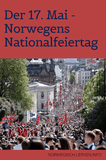 17 mai Norwegens Nationalfeiertag pinterest