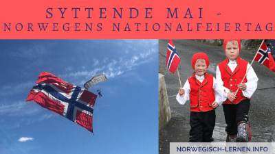 Der 17. Mai: Norwegens Nationalfeiertag