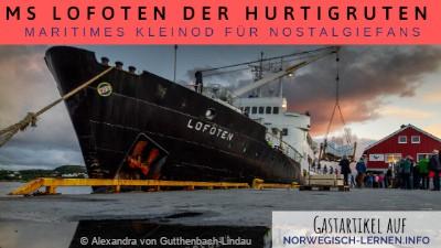 MS Lofoten der Hurtigruten maritimes Kleinod für Nostalgiefans